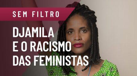 """""""Negras sofrem racismo das feministas brancas"""", diz Djamila"""