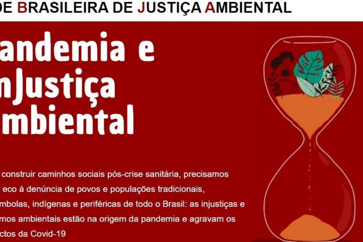 "Rede Brasileira de Justiça Ambiental (RBJA) lança a carta política ""Pandemia e Injustiça Ambiental"""