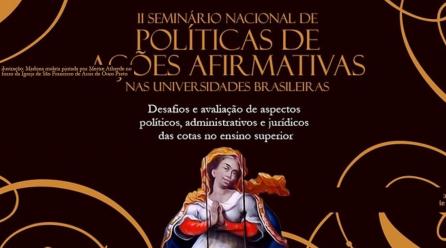 II SEMINÁRIO NACIONAL POLÍTICAS DE AÇÕES AFIRMATIVAS NAS UNIVERSIDADES BRASILEIRAS