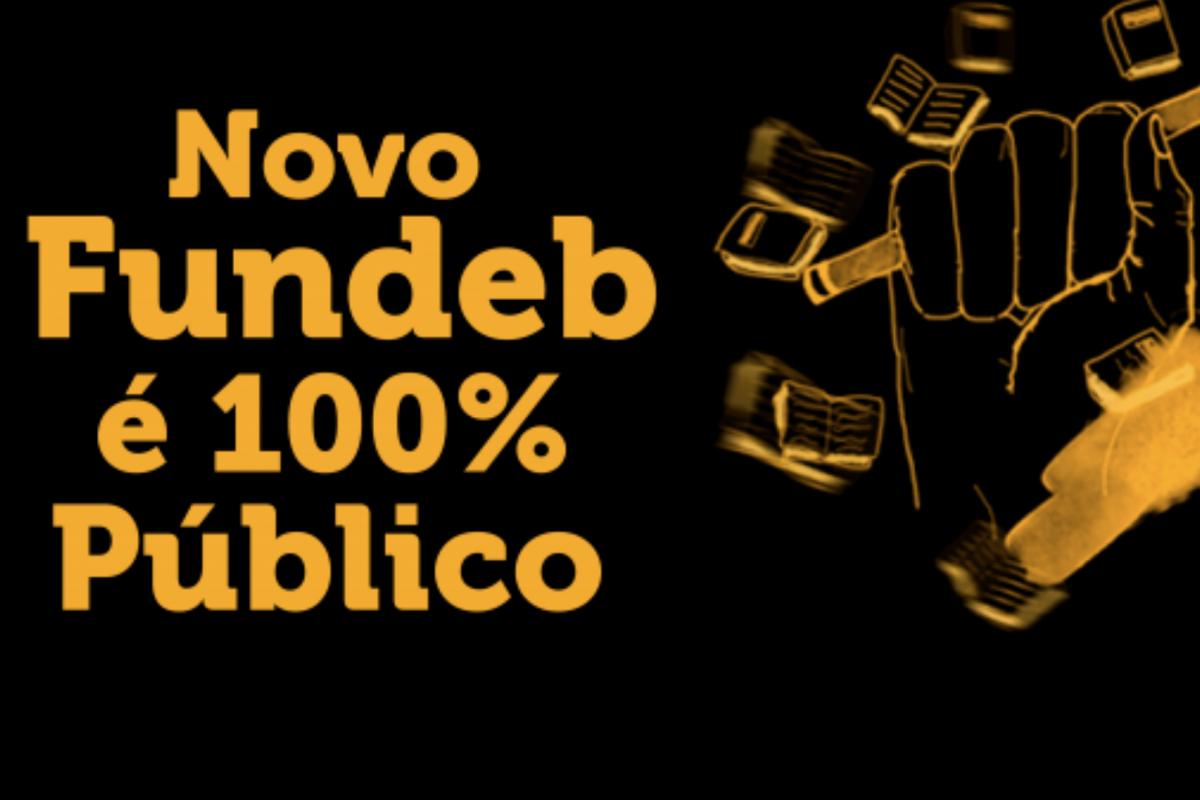 Vitória da Educação: Novo Fundeb é 100% público!
