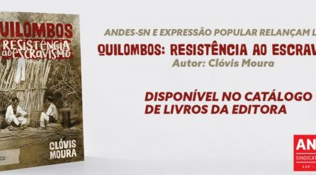 Quilombos: resistência ao escravismo