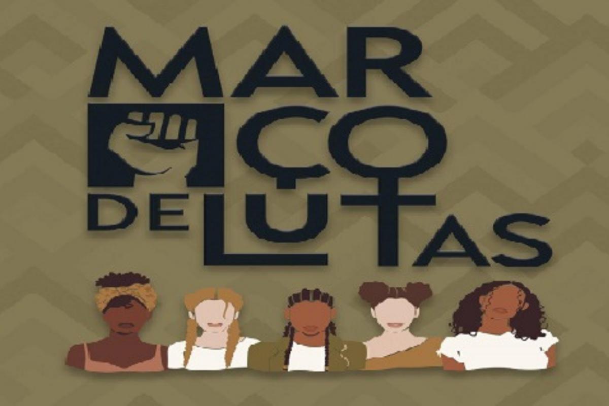 Março de Lutas: Uma Agenda Coletiva de Enfrentamento ao Racismo e ao Patriarcado