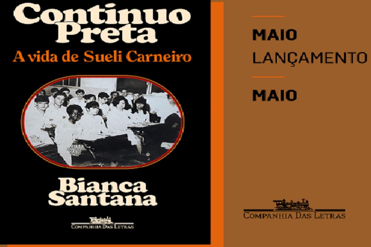 """""""Continuo Preta: A Vida de Sueli Carneiro"""", de Bianca Santana"""