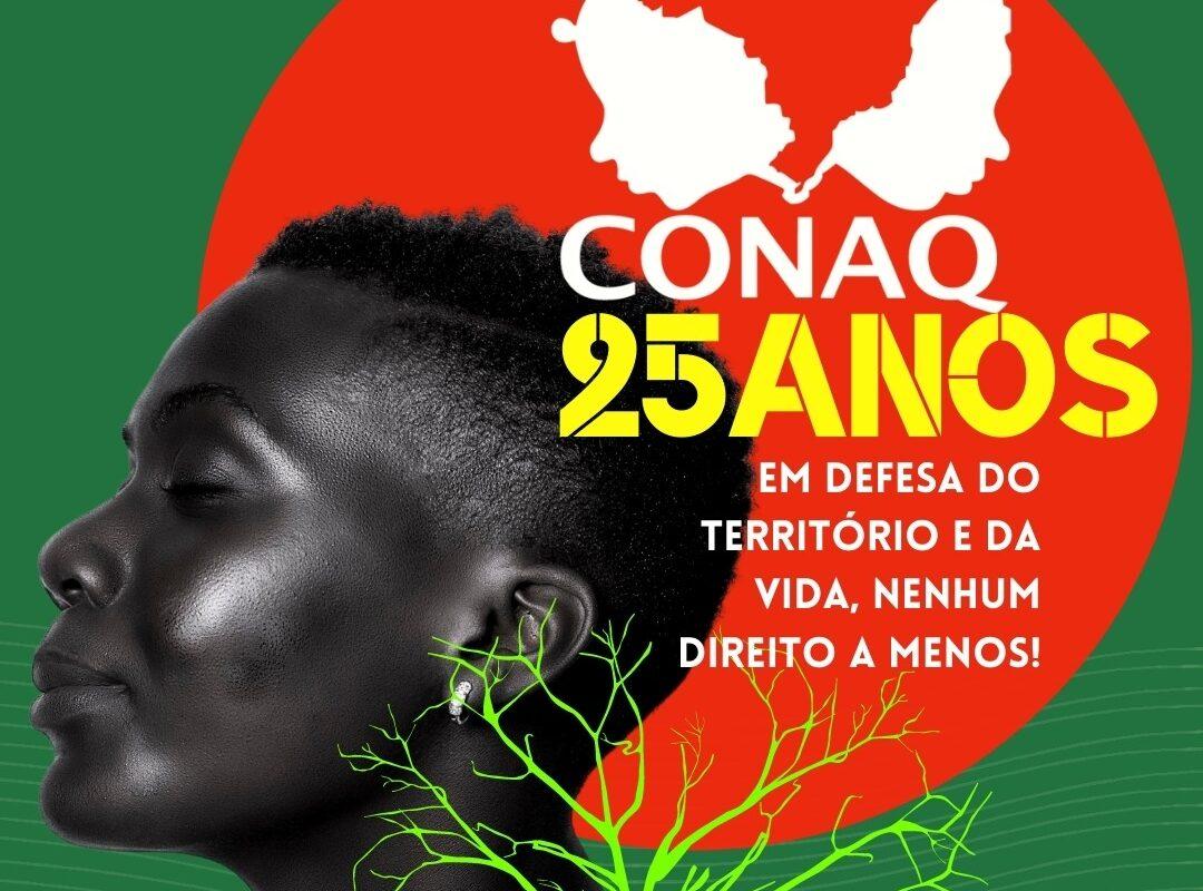 Conaq 25 Anos de História, Luta e Resistência: 12 de Maio de 2021