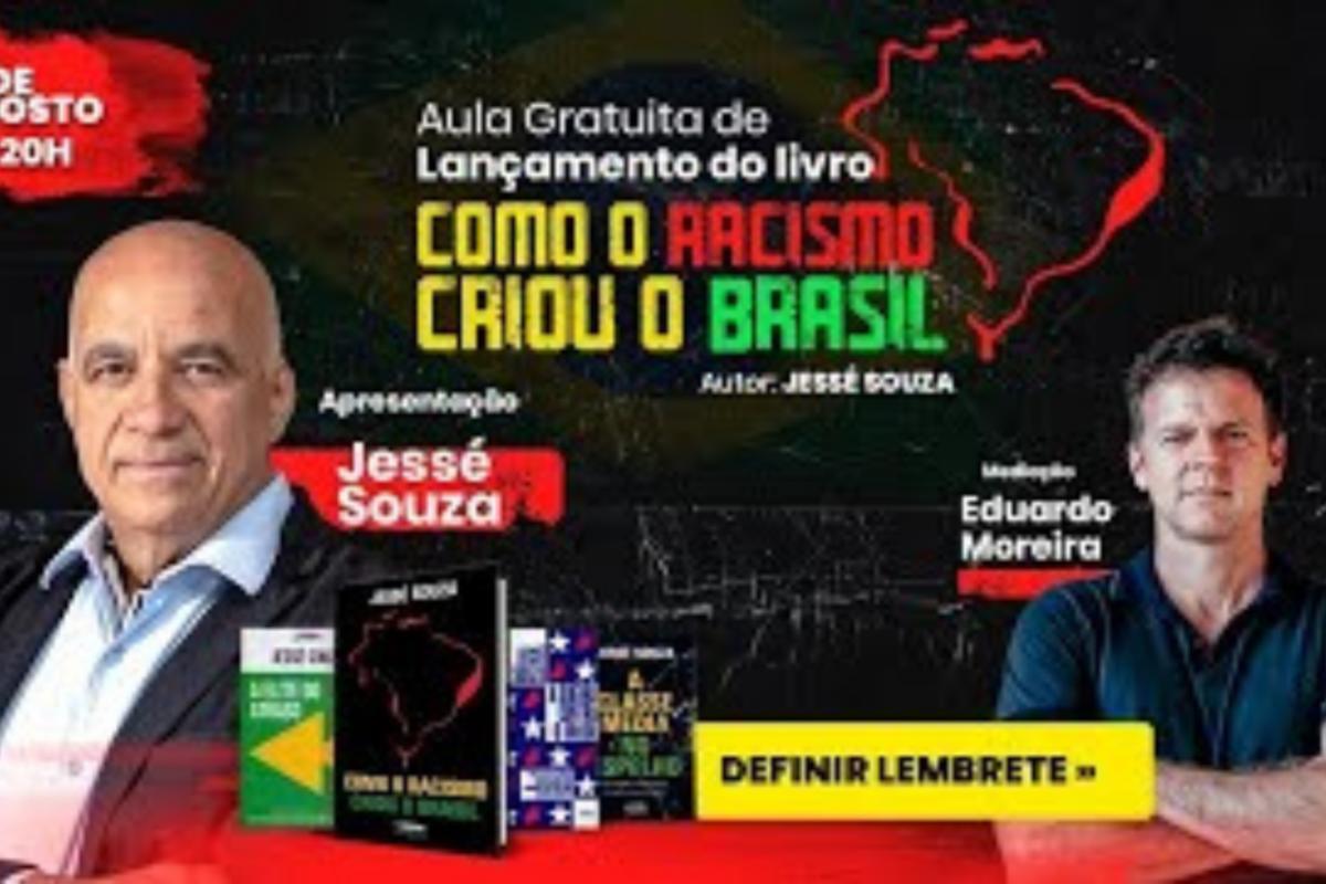 """Lançamento do Livro """"Como O Racismo Criou O Brasil"""", de Jessé Souza"""