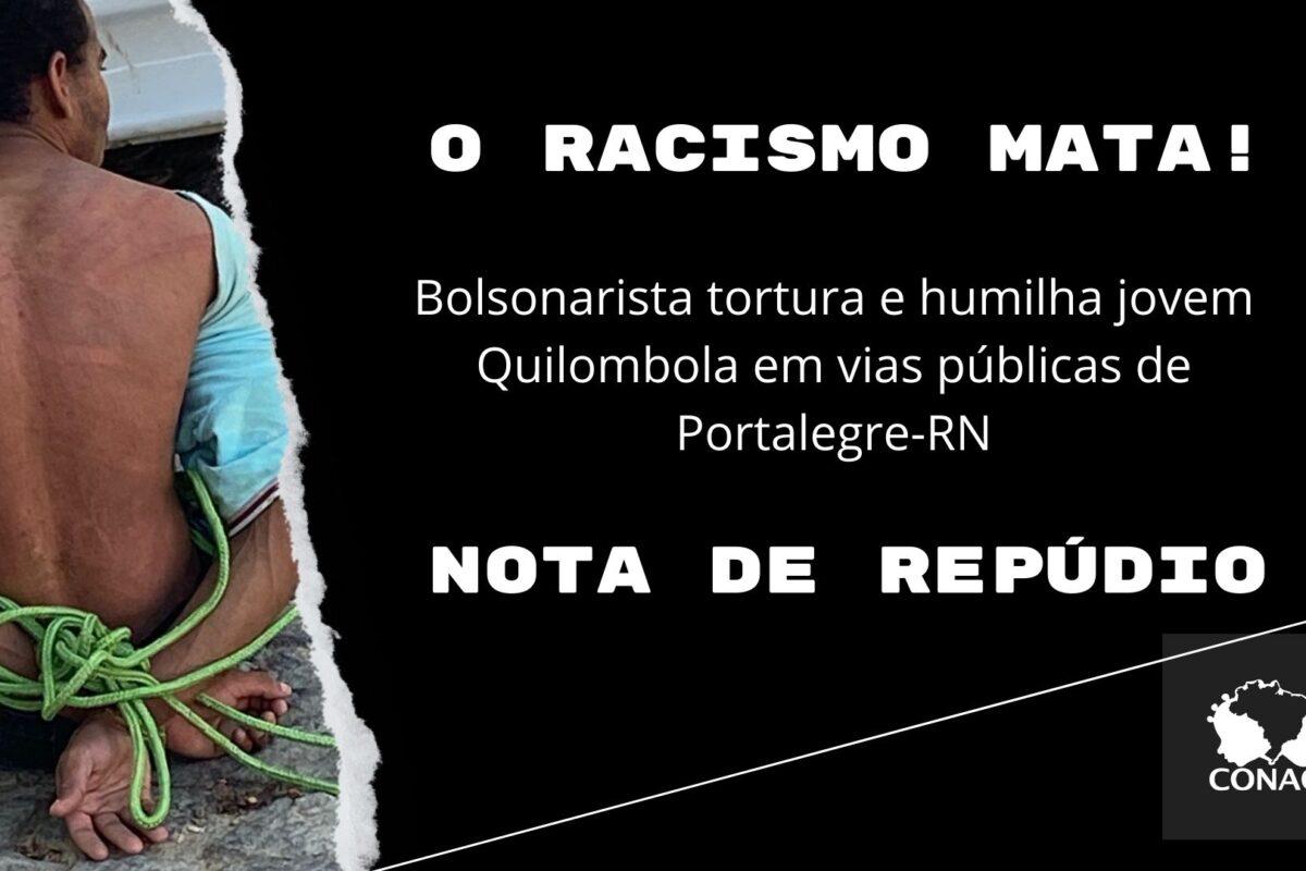 CONAQ: Nota de repúdio contra tortura de jovem quilombola